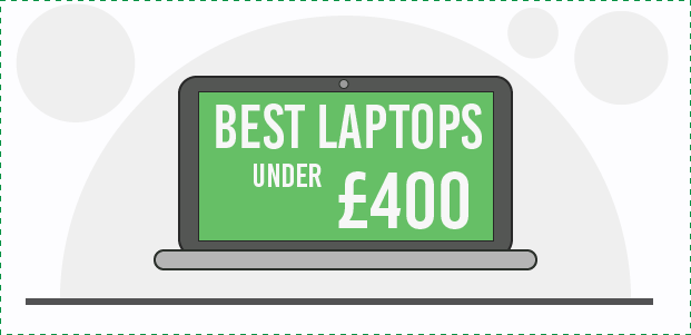 Best Laptops Under £400